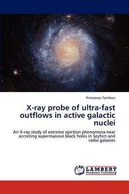 X-Ray Probe of Ultra-Fast Outflows in Active Galactic Nuclei (Paperback)