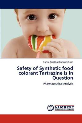Safety of Synthetic Food Colorant Tartrazine Is in Question (Paperback)