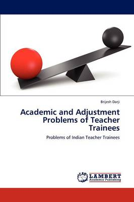 Academic and Adjustment Problems of Teacher Trainees (Paperback)