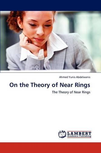 On the Theory of Near Rings (Paperback)