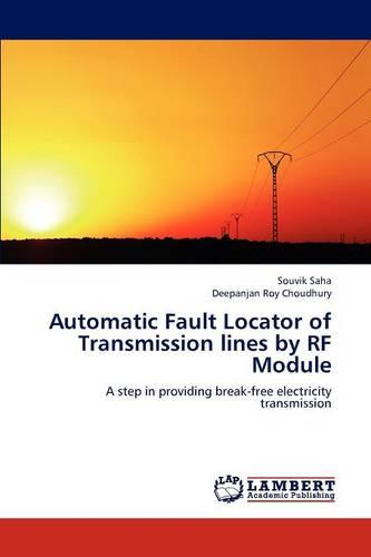 Automatic Fault Locator of Transmission Lines by RF Module (Paperback)