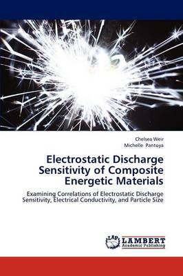 Electrostatic Discharge Sensitivity of Composite Energetic Materials (Paperback)