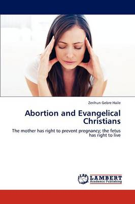 Abortion and Evangelical Christians (Paperback)