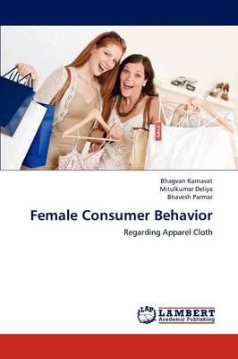 Female Consumer Behavior (Paperback)