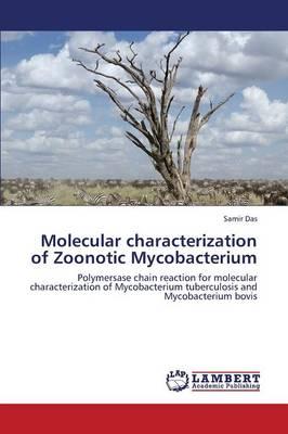 Molecular Characterization of Zoonotic Mycobacterium (Paperback)