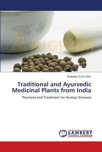 Traditional and Ayurvedic Medicinal Plants from India (Paperback)