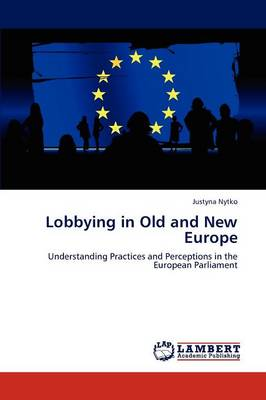 Lobbying in Old and New Europe (Paperback)