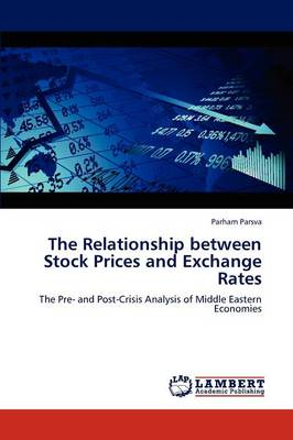 The Relationship Between Stock Prices and Exchange Rates (Paperback)