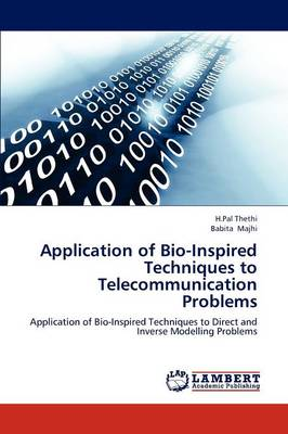 Application of Bio-Inspired Techniques to Telecommunication Problems (Paperback)