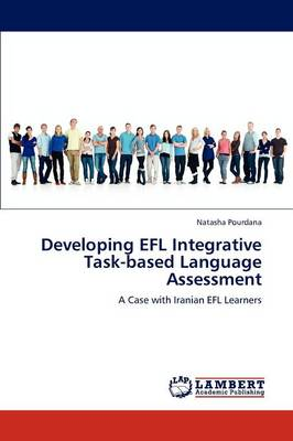 Developing Efl Integrative Task-Based Language Assessment (Paperback)