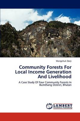 Community Forests for Local Income Generation and Livelihood (Paperback)