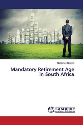 Mandatory Retirement Age in South Africa (Paperback)