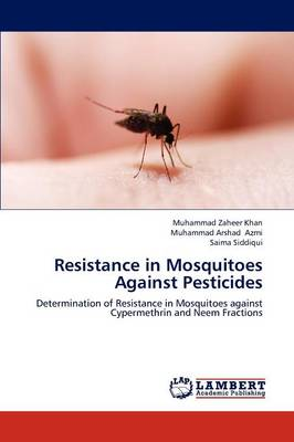 Resistance in Mosquitoes Against Pesticides (Paperback)