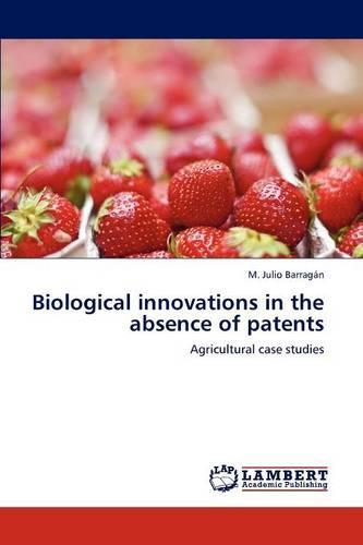Biological Innovations in the Absence of Patents (Paperback)