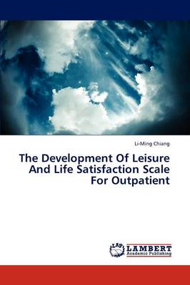 The Development of Leisure and Life Satisfaction Scale for Outpatient (Paperback)
