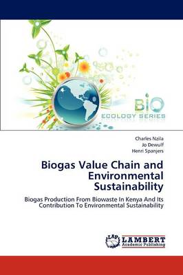 Biogas Value Chain and Environmental Sustainability (Paperback)