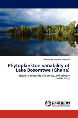 Phytoplankton Variability of Lake Bosomtwe (Ghana) (Paperback)
