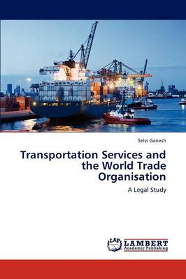 Transportation Services and the World Trade Organisation (Paperback)