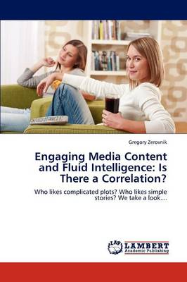 Engaging Media Content and Fluid Intelligence: Is There a Correlation? (Paperback)