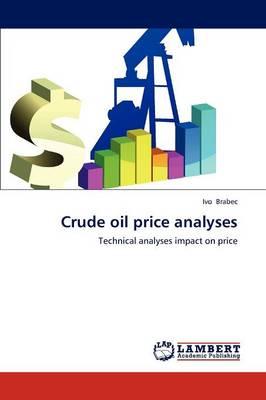 Crude Oil Price Analyses (Paperback)