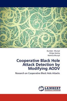 Cooperative Black Hole Attack Detection by Modifying Aodv (Paperback)