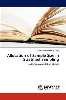 Allocation of Sample Size in Stratified Sampling (Paperback)