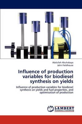 Influence of Production Variables for Biodiesel Synthesis on Yields (Paperback)
