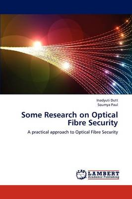 Some Research on Optical Fibre Security (Paperback)