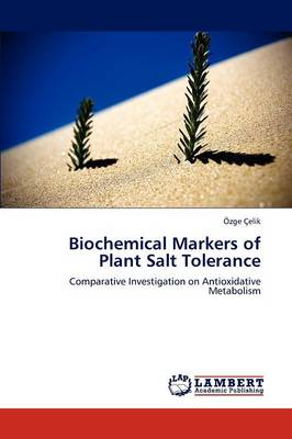 Biochemical Markers of Plant Salt Tolerance (Paperback)