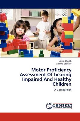 Motor Proficiency Assessment of Hearing Impaired and Healthy Children (Paperback)