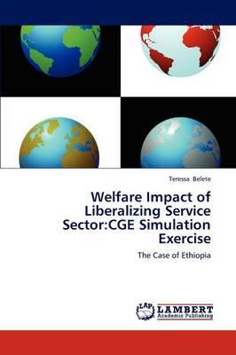 Welfare Impact of Liberalizing Service Sector: Cge Simulation Exercise (Paperback)