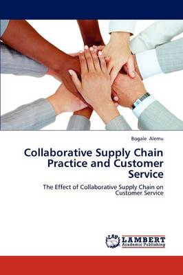 Collaborative Supply Chain Practice and Customer Service (Paperback)