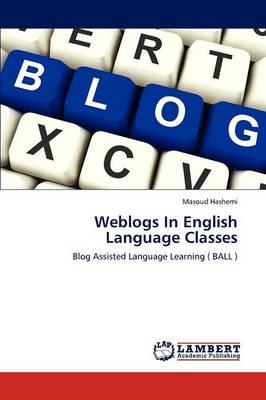 Weblogs in English Language Classes (Paperback)