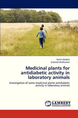 Medicinal Plants for Antidiabetic Activity in Laboratory Animals (Paperback)