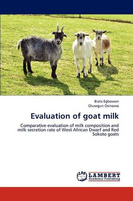 Evaluation of Goat Milk (Paperback)