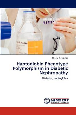 Haptoglobin Phenotype Polymorphism in Diabetic Nephropathy (Paperback)