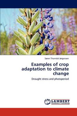 Examples of Crop Adaptation to Climate Change (Paperback)