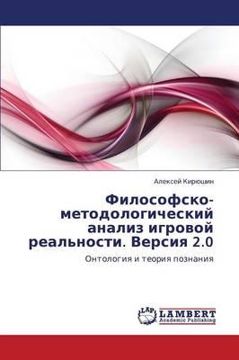 Filosofsko-Metodologicheskiy Analiz Igrovoy Real'nosti. Versiya 2.0 (Paperback)