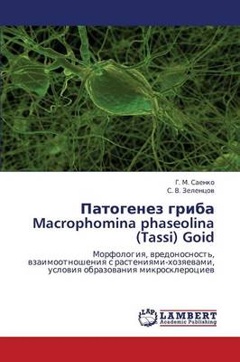 Patogenez Griba Macrophomina Phaseolina (Tassi) Goid (Paperback)