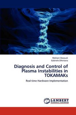 Diagnosis and Control of Plasma Instabilities in Tokamaks (Paperback)