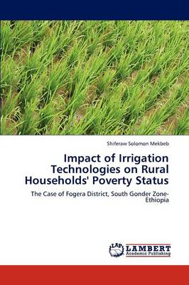 Impact of Irrigation Technologies on Rural Households' Poverty Status (Paperback)
