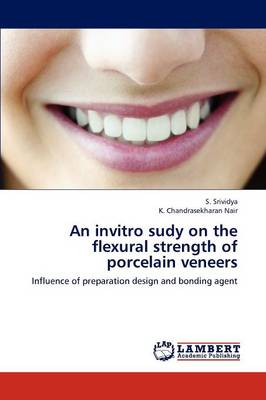 An Invitro Sudy on the Flexural Strength of Porcelain Veneers (Paperback)