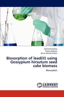 Biosorption of Lead(ii) Using Gossypium Hirsutum Seed Cake Biomass (Paperback)