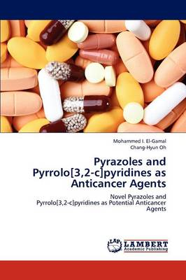 Pyrazoles and Pyrrolo[3,2-C]pyridines as Anticancer Agents (Paperback)