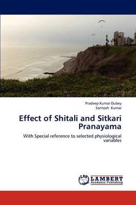 Effect of Shitali and Sitkari Pranayama (Paperback)