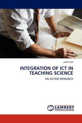 Integration of Ict in Teaching Science (Paperback)