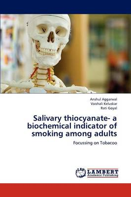 Salivary Thiocyanate- A Biochemical Indicator of Smoking Among Adults (Paperback)