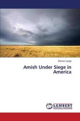 Amish Under Siege in America (Paperback)