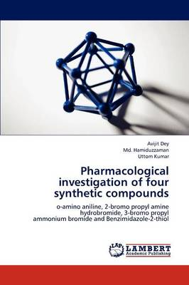 Pharmacological Investigation of Four Synthetic Compounds (Paperback)