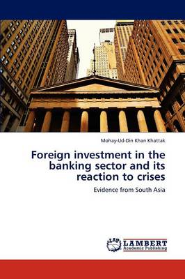 Foreign Investment in the Banking Sector and Its Reaction to Crises (Paperback)